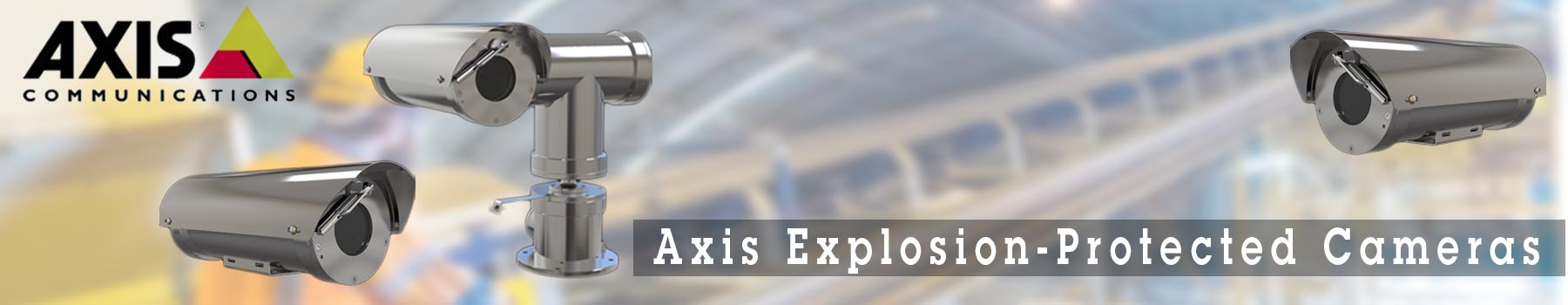 Axis Explosion protected cameras
